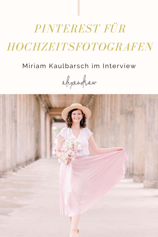 Pinterest für Hochzeitsfotografen Interview Miriam Kaulbarsch
